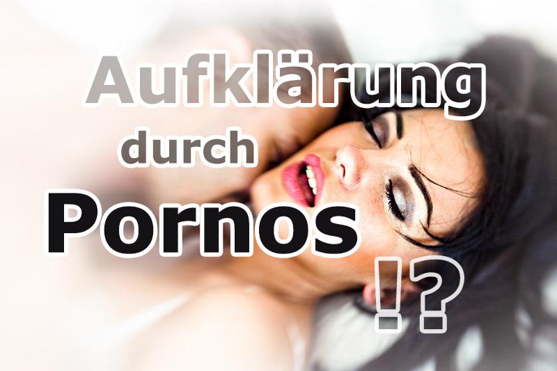 Pornos zur Aufklärung