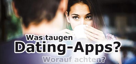 Was darf man sich von Dating-Apps erwarten und worauf muss man achten