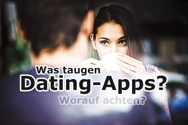 Worauf bei Dating-Apps zu achten ist